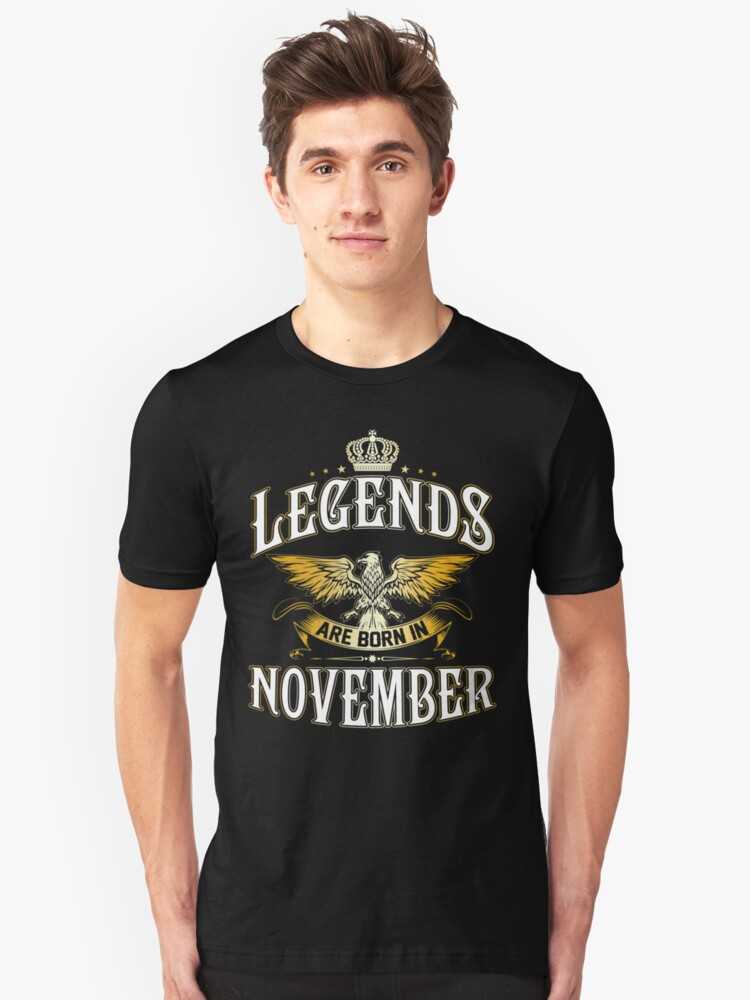 Legends Are Born In November Unisex T-Shirt Front