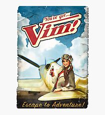 You've got Vim! Escape to Adventure! Fallout 4 poster  Photographic Print
