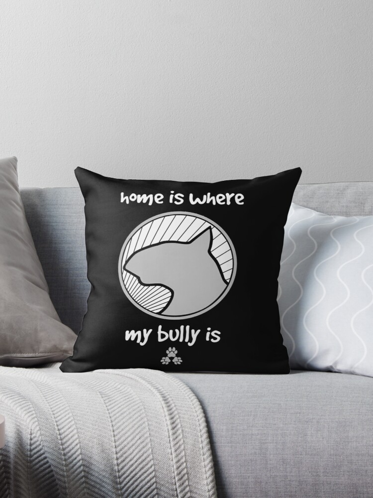 Home is where my BULLY is - Black by ThreePuppers