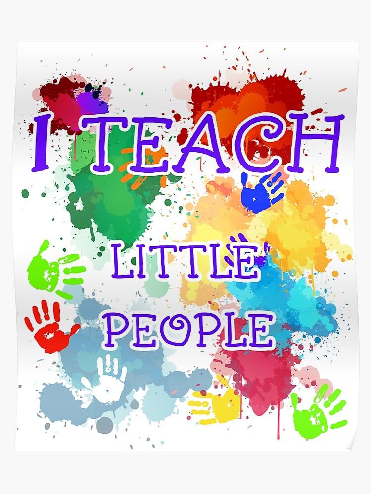Teacher Pre-School Kindergarten Quotes Gifts T-Shirt | Poster