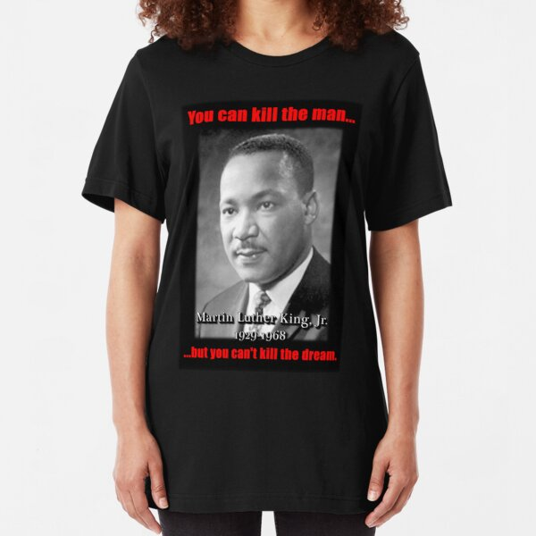 Martin Luther King: Can't Kill The Dream Slim Fit T-Shirt