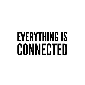 Everything is Connected. by fablelock