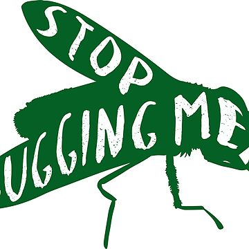 Stop Bugging Me by conceptitude