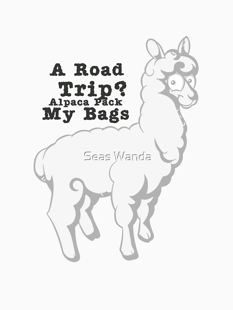 A Road Trip Alpaca I'll Pack My Bags Vacation Summer by macshoptee