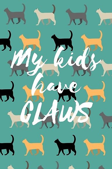 My Kids Have Claws by Cozy Bones