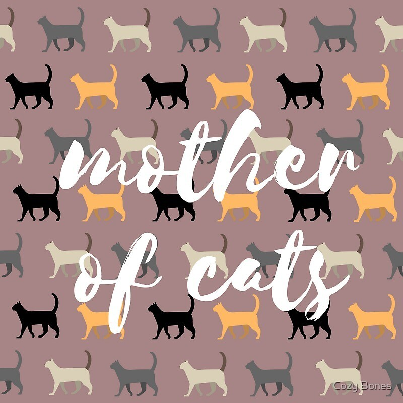 Mother of Cats  by Cozy Bones
