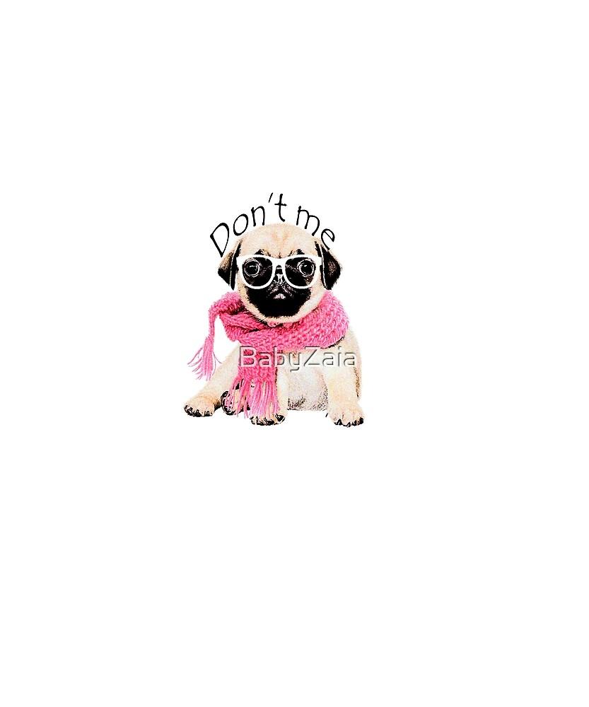 Dont Me (pug) by BabyZaia