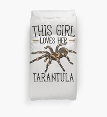 Tarantula - This Girls Loves Her Tarantula Spider Duvet Cover
