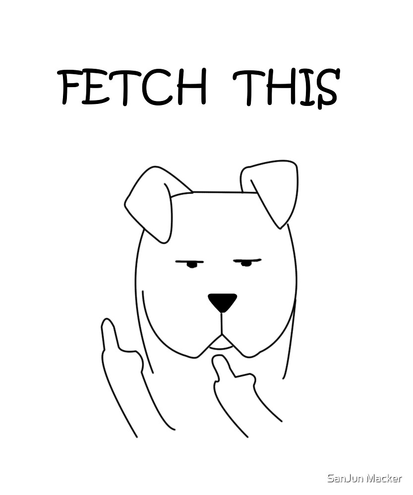 Fetch this by SanJun Macker