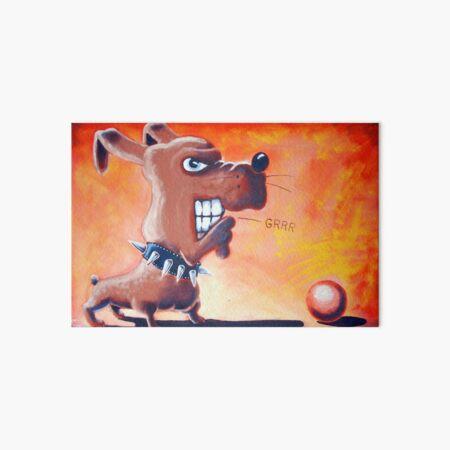 Grrr Dog's Ball Art Board Print