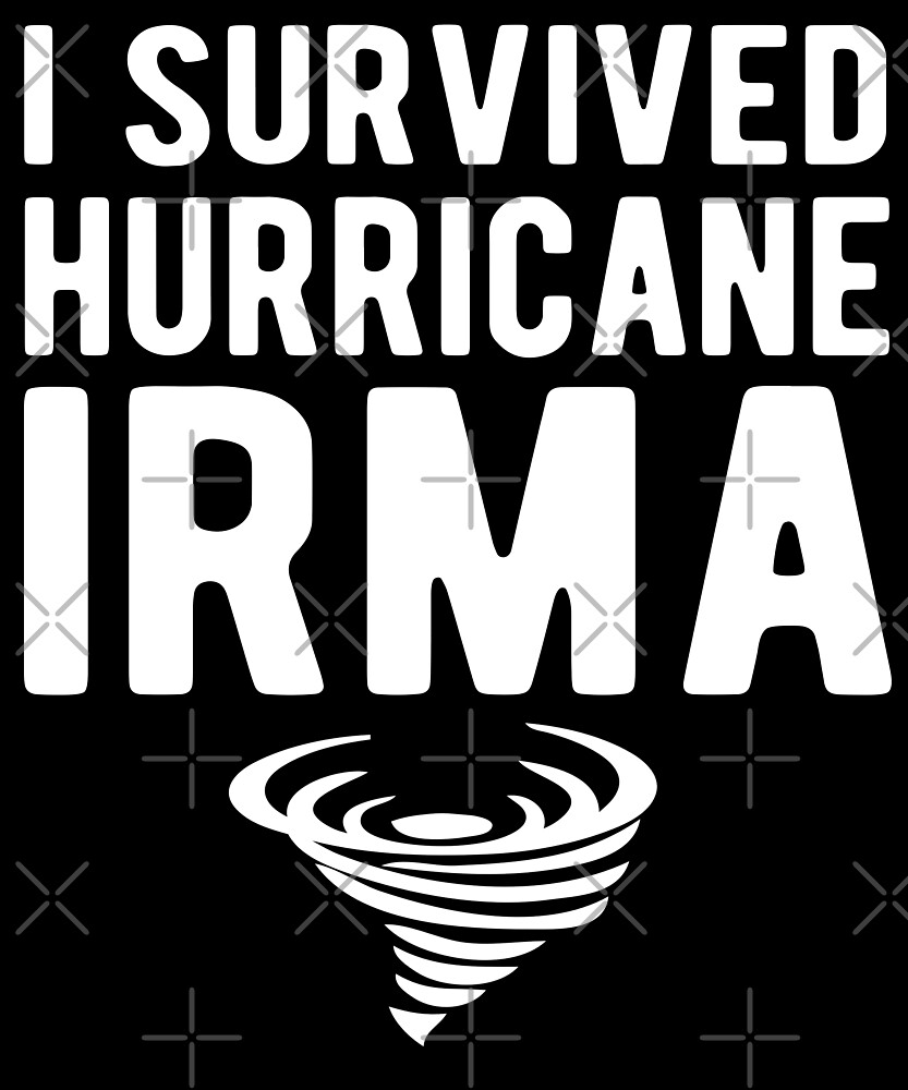 I Survived Hurricane Irma T-Shirt by Kimcf