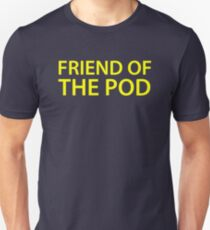 Friend of the Pod - Pod Save America T-Shirt