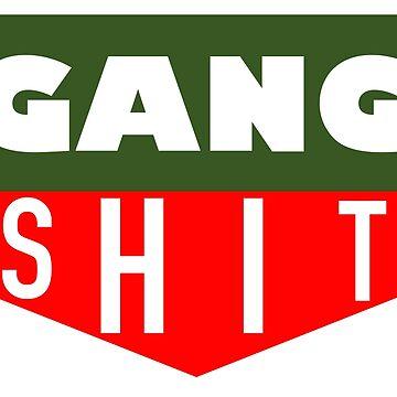 GANGSHIT by lalagorilla