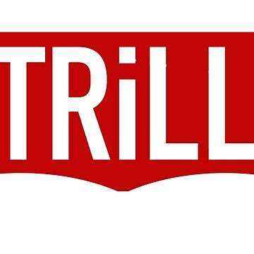 TRILL  by lalagorilla