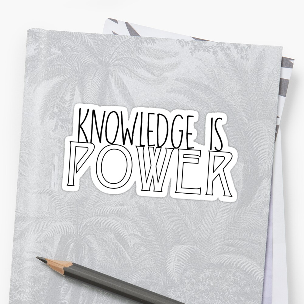Knowledge is Power  by Maddison Green