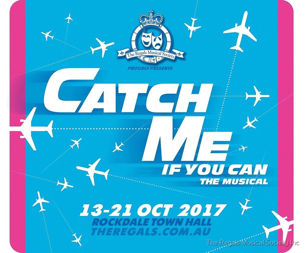 Catch Me If You Can by The Regals Musical Society Inc