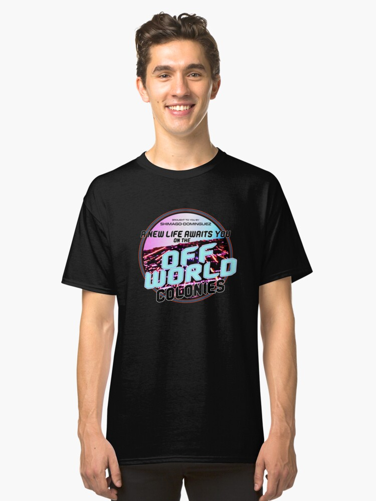 Off-World Colonies : Inspired by Blade Runner Classic T-Shirt Front