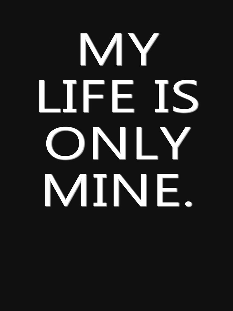 My Live is Only Mine - Big by ramirodiz