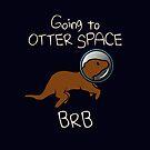 «Ir a Otter Space BRB» de jezkemp