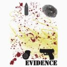 Evidence. by GiggleSnorts