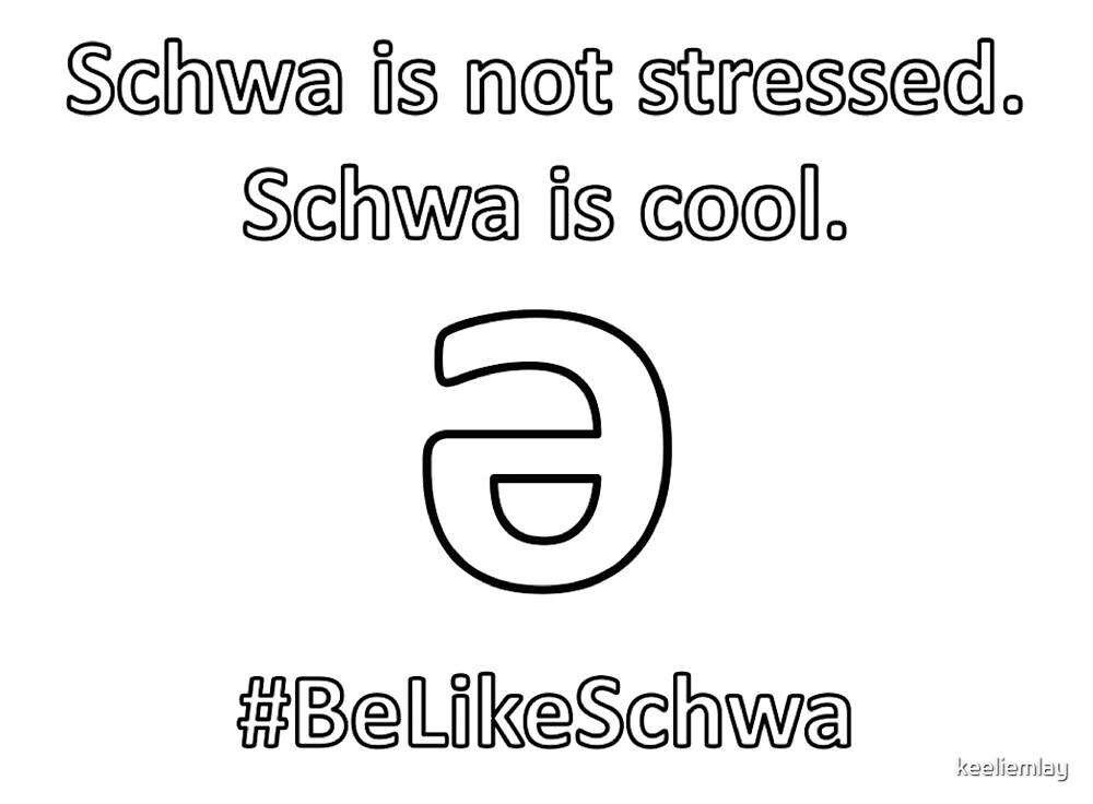 #BeLikeSchwa by keeliemlay