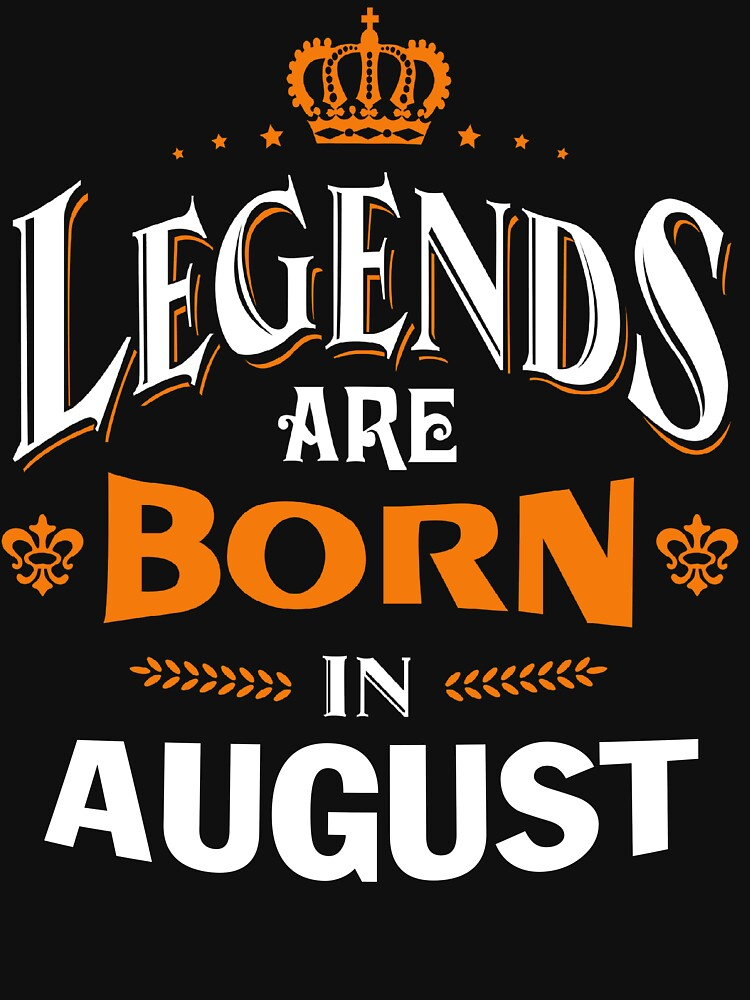 LEGENDS ARE BORN IN AUGUST by nguyenhuyen