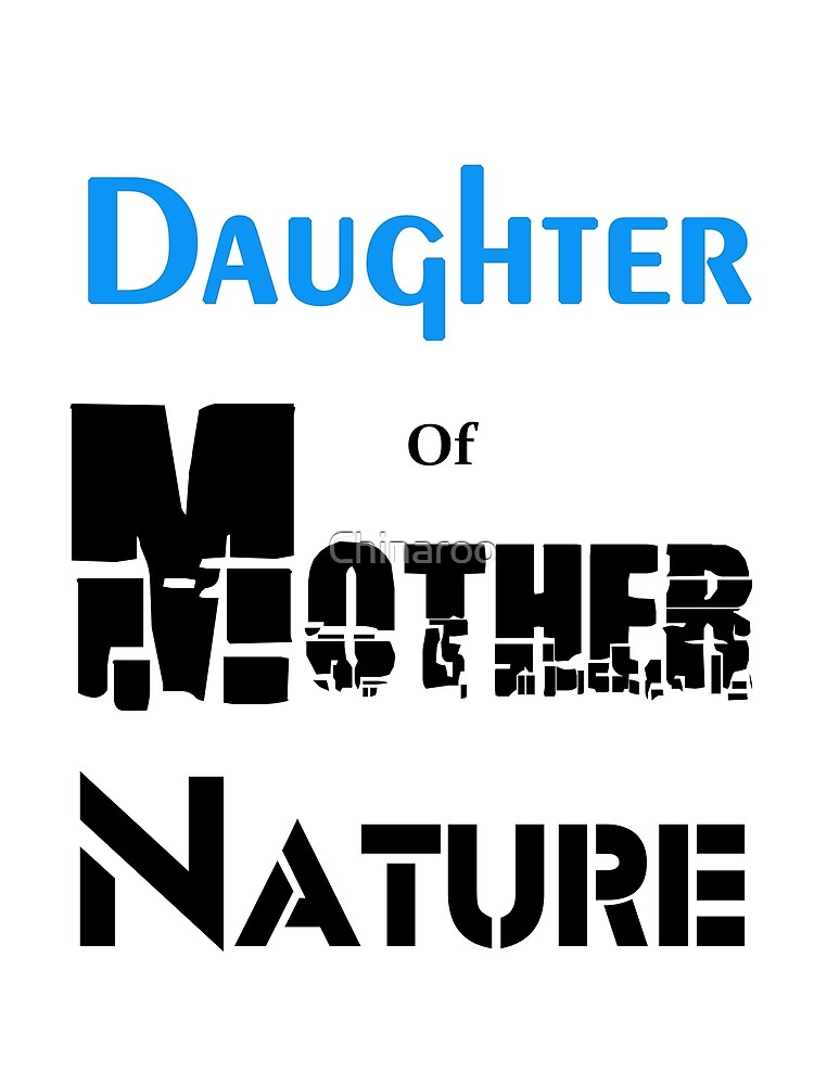 Mother Nature Daughter gift, family birthday costume t shirts by Chinaroo
