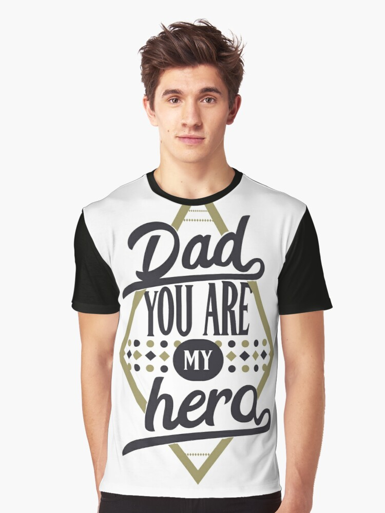 Dad you are my hero Graphic T-Shirt Front
