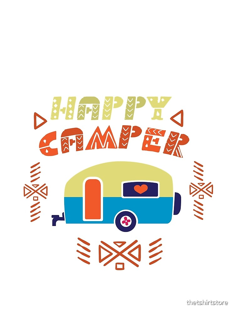 Happy camper by thetshirtstore