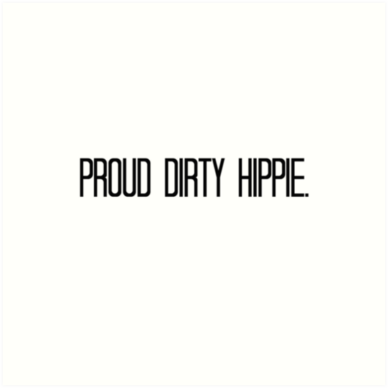 Proud Dirty Hippie by Hollie Black-Ramsey