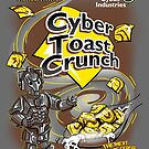 Cyber Toast Crunch by Stephen Hartman