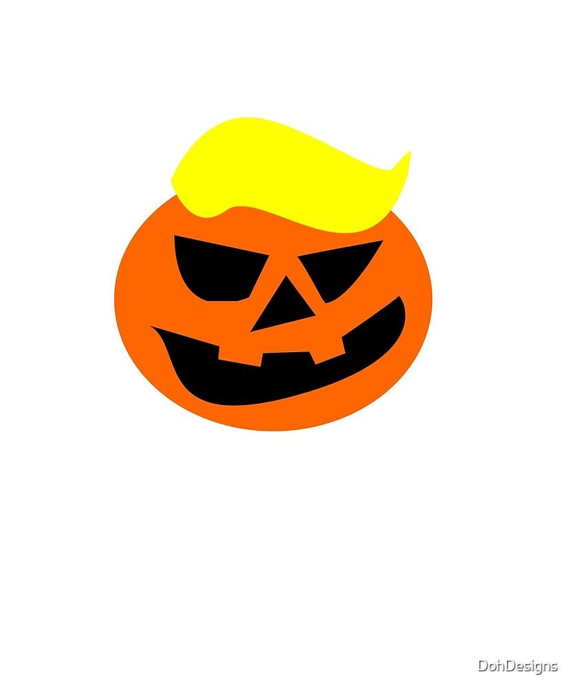 Trumpkin Pumpkin - Make Halloween Scary Again  by DohDesigns