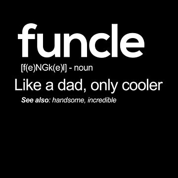 Funcle Definition Uncle Gift by classydesignz