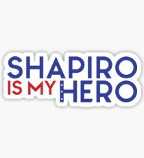 Shapiro is my Hero Sticker