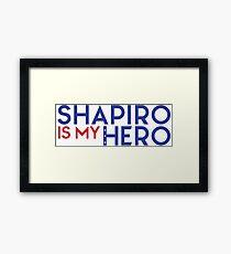 Shapiro is my Hero Framed Print