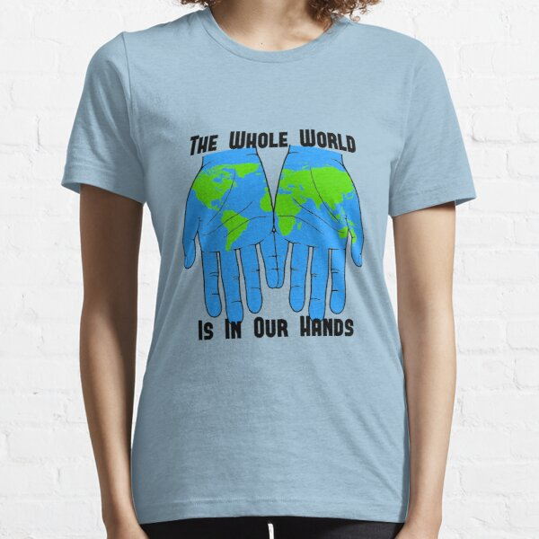 Whole World in our Hands Essential T-Shirt