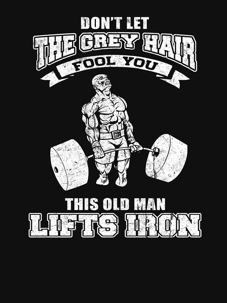 This Old Man Lifts Iron by LifeOfIron