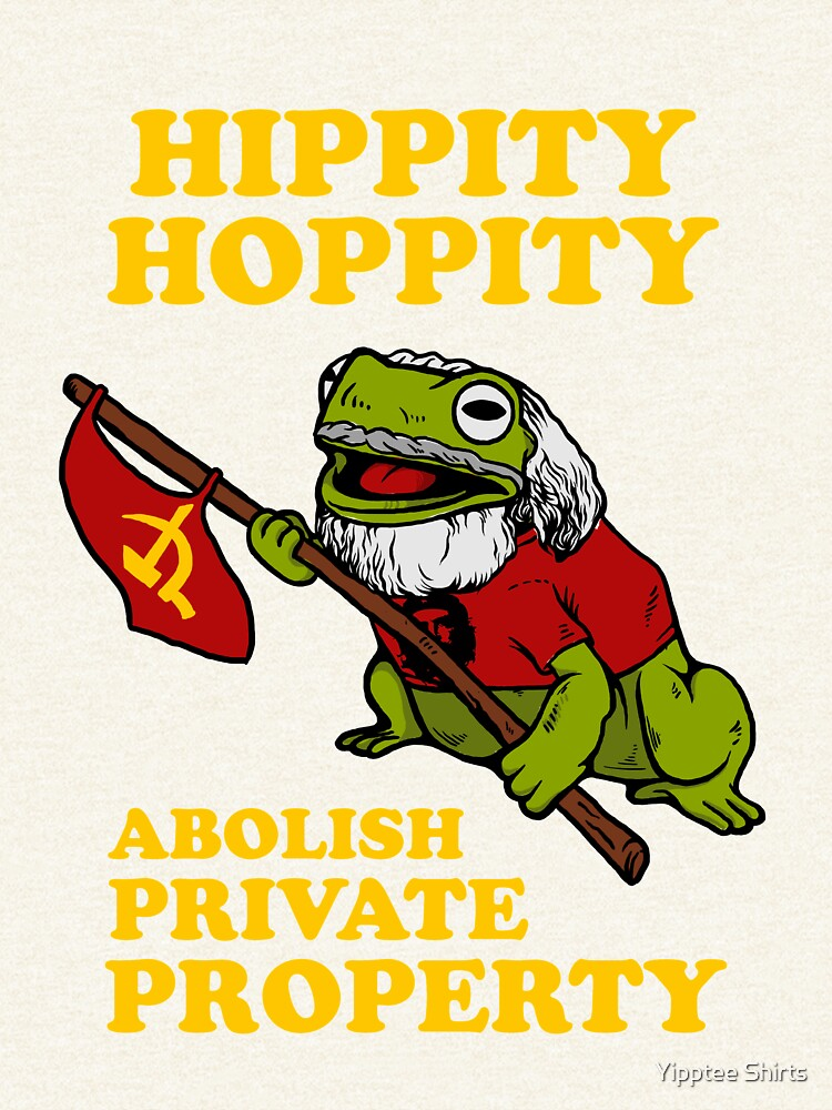 Hippity Hoppity Abolish Private Property by dumbshirts