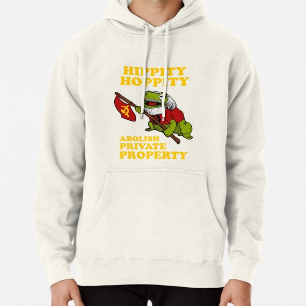 Hippity Hoppity Abolish Private Property Pullover Hoodie