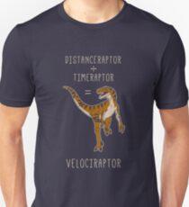 Velociraptor = Distanceraptor / Timeraptor Unisex T-Shirt