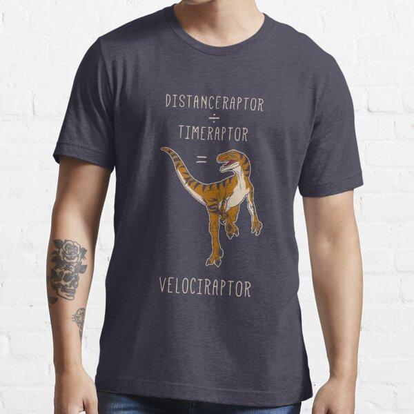 Velociraptor = Distanceraptor / Timeraptor Essential T-Shirt