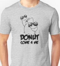 Donut Come 4 Me T-Shirt
