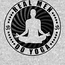 Real Men Do Yoga T-Shirt Design. by EthosWear
