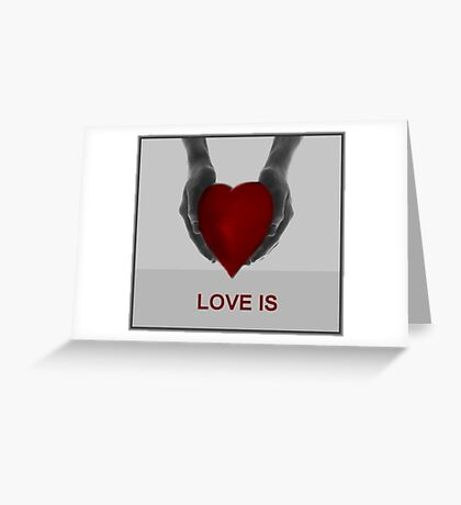 Love is (what you make of it) Greeting Card