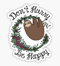 Don't Hurry, Be Happy Sticker