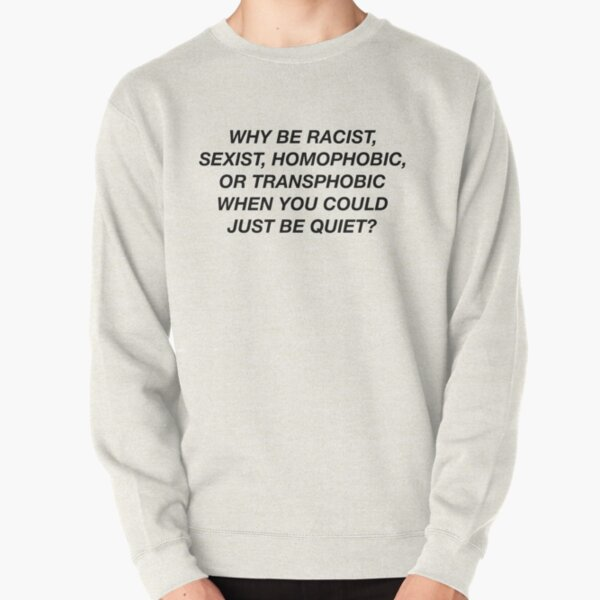 WHY BE RACIST WHEN YOU CAN JUST BE QUIET? FRANK OCEAN PANORAMA Pullover Sweatshirt