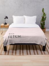 Mean Girls - So Fetch in Pink Throw Blanket