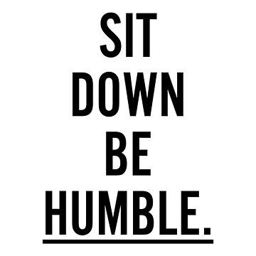 MUSIC : SIT DOWN BE HUMBLE by Kouest