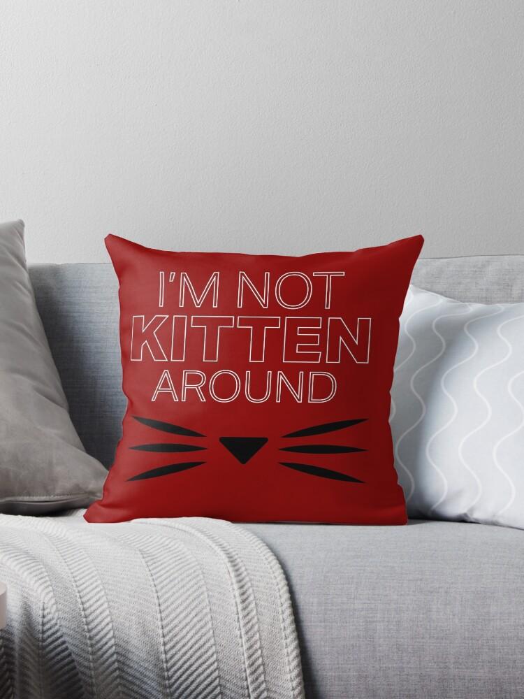 I'm Not Kitten Around by shadowkits104