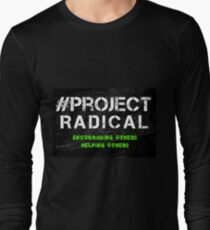 Project Radical - Encouraging Others, Helping Others T-Shirt